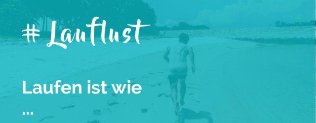 Laufen ist wie ...
